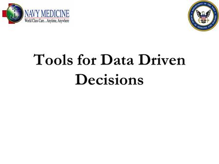 Tools for Data Driven Decisions. FOR OFFICIAL USE ONLY 2 Agenda The Toolkit Designing for Outputs Understanding Tool Inputs Data sources Data collection.