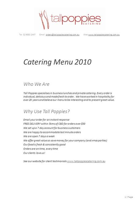 Who We Are Tall Poppies specialises in business lunches and private catering. Every order is individual, delicious and made fresh to order. We have worked.