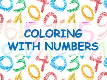 COLORING WITH NUMBERS. NumbersNumbers NumbersNumbers 1-61-6 1-61-6.