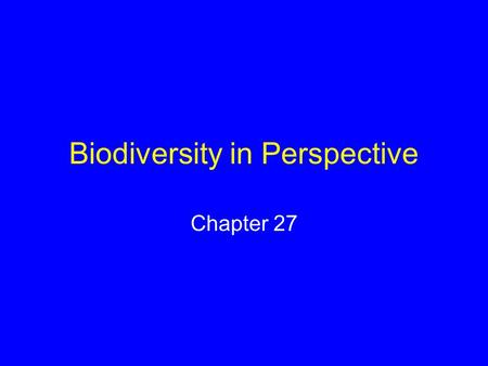 Biodiversity in Perspective Chapter 27. Easter Island 165 km 2 island in Polynesia Hundreds of massive stone statues When Europeans first visited in 1722,