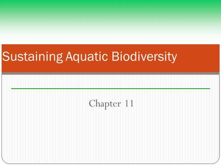 Chapter 11 Sustaining Aquatic Biodiversity. A Biological Roller Coaster Ride in Lake Victoria Loss of biodiversity and cichlids Nile perch: deliberately.