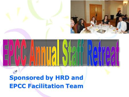 Sponsored by HRD and EPCC Facilitation Team What is it?