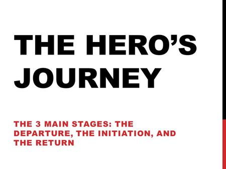 The 3 main stages: The departure, the initiation, and the return
