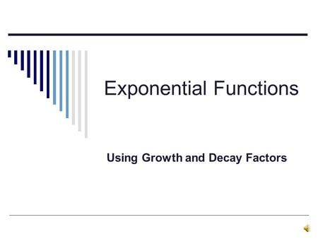 Exponential Functions Using Growth and Decay Factors.