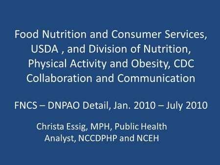 Food Nutrition and Consumer Services, USDA, and Division of Nutrition, Physical Activity and Obesity, CDC Collaboration and Communication FNCS – DNPAO.