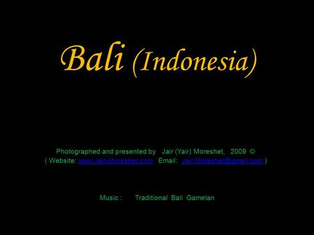 Bali (Indonesia) Photographed and presented by Jair (Yair) Moreshet, 2009 © ( Website: