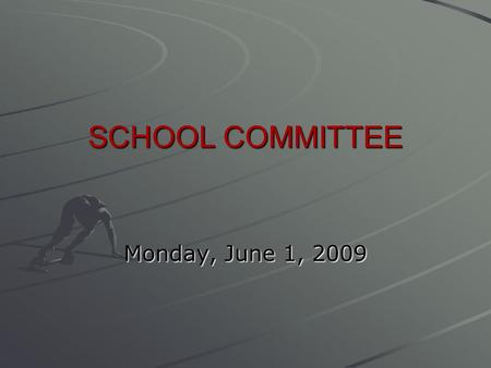 SCHOOL COMMITTEE Monday, June 1, 2009. May 28, 2009 Principals vote to expand the Middlesex League and start the process of tiering.