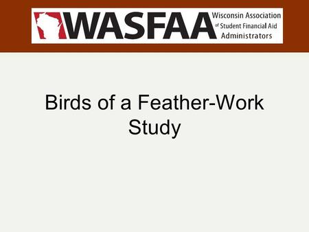 Birds of a Feather-Work Study. Agenda Welcome Introductions Topics for Discussion and Sharing Questions.