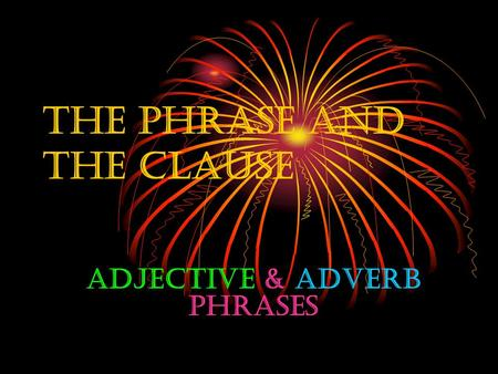 The Phrase and the Clause