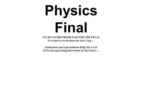 Physics Final STUDY-GUIDE PROBLEMS FOR THE FINAL