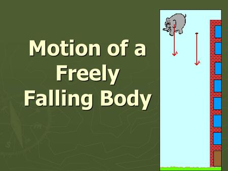 Motion of a Freely Falling Body