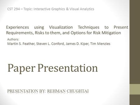 Paper Presentation CST 294 – Topic: Interactive Graphics & Visual Analytics Experiences using Visualization Techniques to Present Requirements, Risks to.