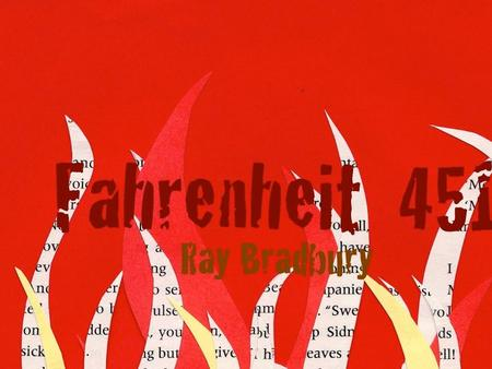 "Fahrenheit 451 Warm-Up #1 Ray Bradbury opens the novel with a quote by Juan Ramon Jimenez: ""If they give you ruled paper, write the other way."" Why did."