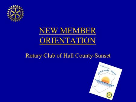NEW MEMBER ORIENTATION Rotary Club of Hall County-Sunset.