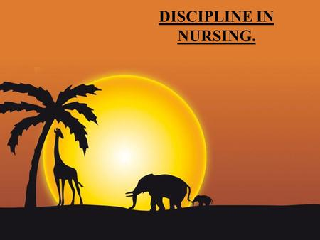 Page 1 DISCIPLINE IN NURSING.. Page 2 The word Discipline comes from the latin term disciplina which means teaching, learning and growing. Discipline.