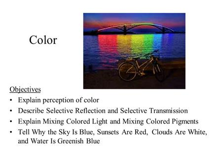 Color Objectives Explain perception of color