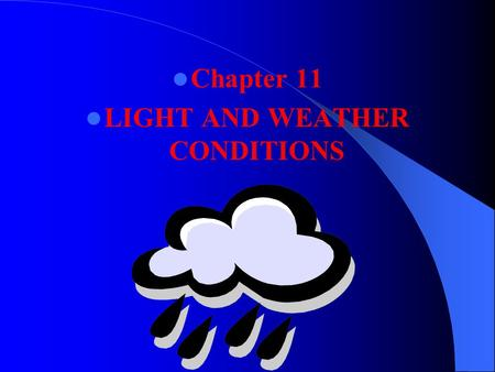 LIGHT AND WEATHER CONDITIONS