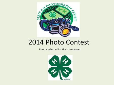 2014 Photo Contest Photos selected for the screensaver.