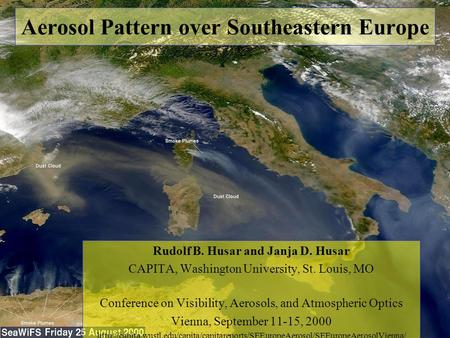 Aerosol Pattern over Southeastern Europe Rudolf B. Husar and Janja D. Husar CAPITA, Washington University, St. Louis, MO Conference on Visibility, Aerosols,