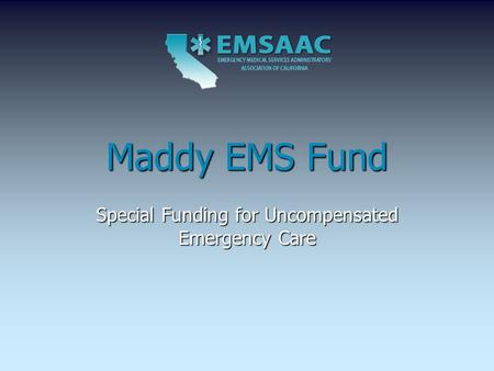 Special Funding for Uncompensated Emergency Care