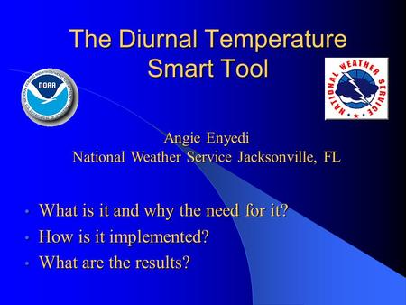 The Diurnal Temperature Smart Tool What is it and why the need for it? What is it and why the need for it? How is it implemented? How is it implemented?