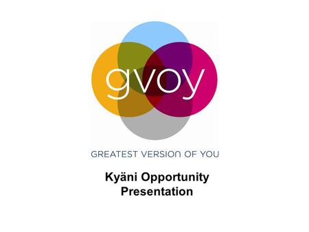 Kyäni Opportunity Presentation. Launched in 2007 Founders with incredible experience and vision Unparalleled financial backing Operating in over 40 countries.