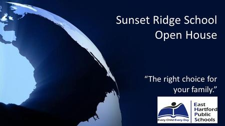 "Sunset Ridge School Open House ""The right choice for your family."""