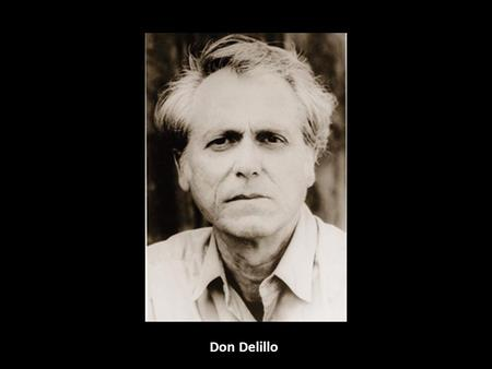 "Don Delillo. ""The emptiness, the sense of cosmic darkness. Mastercard, Visa, American Express."" (Ch.20)"