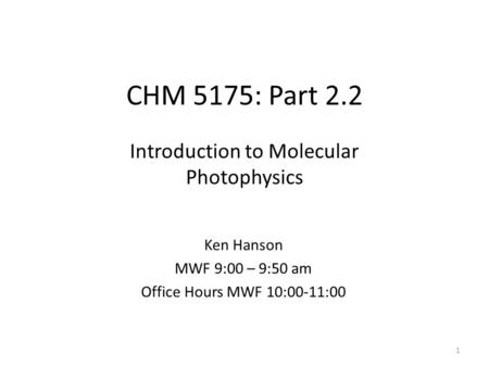 Introduction to Molecular Photophysics
