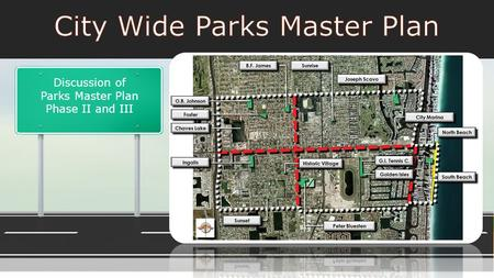 Discussion of Parks Master Plan Phase II and III.