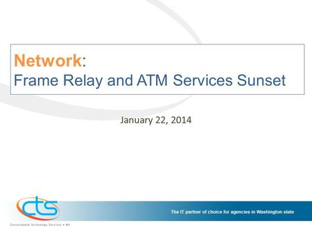 Network: Frame Relay and ATM Services Sunset January 22, 2014.