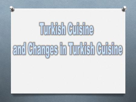 Turkey has a various and old cuisine. İnteraction with other countries' cuisine, different kinds of products from Asian and Anatolian cuisine and the.