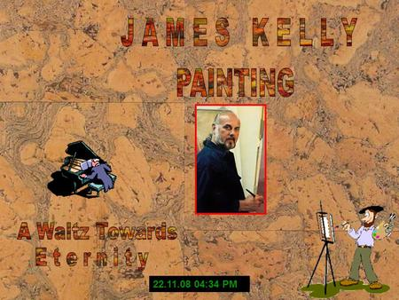 22.11.08 04:34 PM James Kelly was born in 1945. Exhibiting artistic abilities at a young age he was tutored at the age of 10 by Abraham Nussbaum, an.