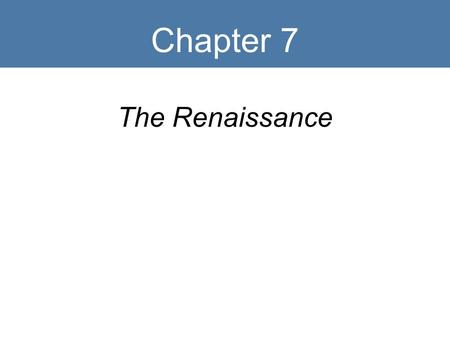Chapter 7 The Renaissance. Key Terms Renaissance Paraphrase Hymn Mass Chanson Imitative counterpoint Homophony A cappella Point of imitation Declamation.