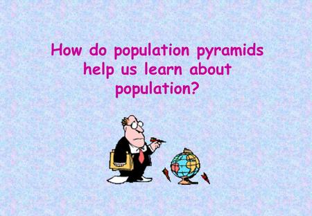How do population pyramids help us learn about population?