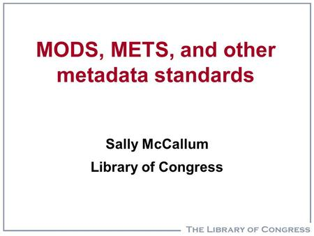 MODS, METS, and other metadata standards