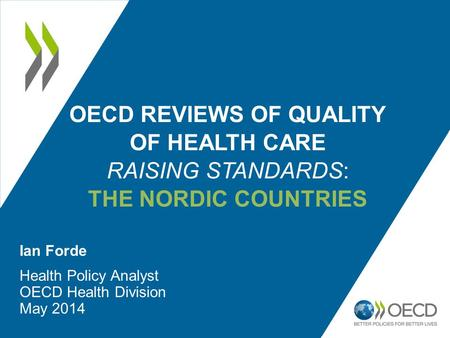 Ian Forde Health Policy Analyst OECD Health Division May 2014