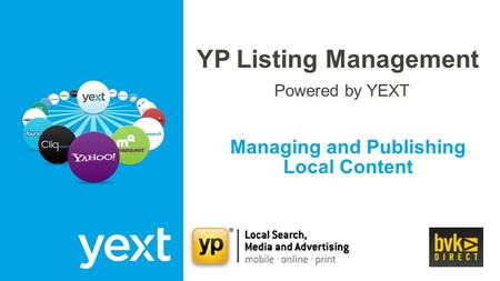 Managing and Publishing Local Content YP Listing Management Powered by YEXT.