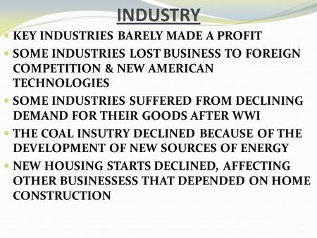 INDUSTRY KEY INDUSTRIES BARELY MADE A PROFIT SOME INDUSTRIES LOST BUSINESS TO FOREIGN COMPETITION & NEW AMERICAN TECHNOLOGIES SOME INDUSTRIES SUFFERED.