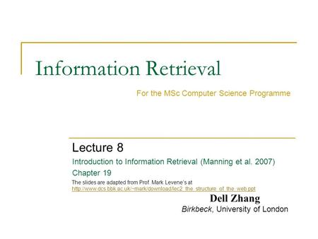 Information Retrieval Lecture 8 Introduction to Information Retrieval (Manning et al. 2007) Chapter 19 For the MSc Computer Science Programme Dell Zhang.