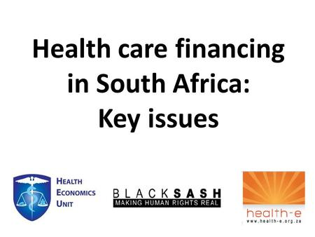 Health care financing in South Africa: Key issues.