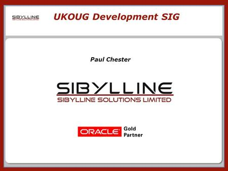 0 0 0 0 UKOUG Development SIG Paul Chester. 0 0 APEX Mobile.