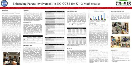 ABSTRACT Key Terms: Parent involvement, Common Core State Standards, Homework, K – 2 Mathematics In this study, the 2014 REU math team developed and provided.