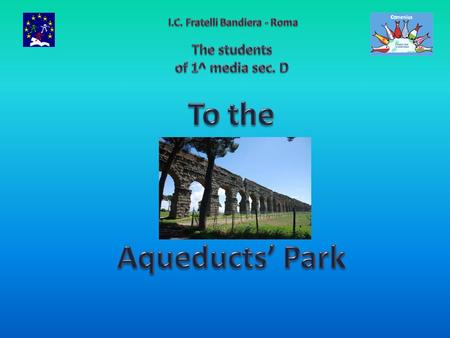 Aqueducts were built of bricks posed one upon the other, with the function of bringing water to the richer's houses, to the fountains and to the public.
