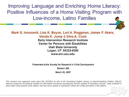 Improving Language and Enriching Home Literacy: Positive Influences of a Home Visiting Program with Low-income, Latino Families Mark S. Innocenti, Lisa.