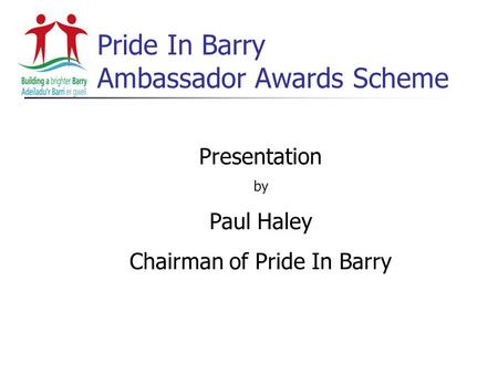Pride In Barry Ambassador Awards Scheme Presentation by Paul Haley Chairman of Pride In Barry.