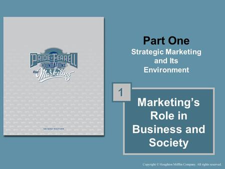 Part One Strategic Marketing and Its Environment 1 1 Marketing's Role in Business and Society.