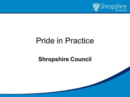 Pride in Practice Shropshire Council. Enhancing Social Work Practice Shropshire's story Performance and Capabilities Framework – College of Social Work.