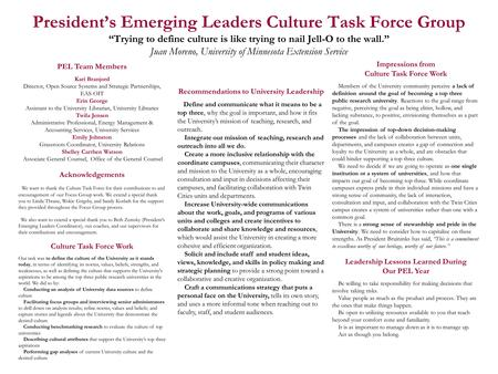 "President's Emerging Leaders Culture Task Force Group ""Trying to define culture is like trying to nail Jell-O to the wall."" Juan Moreno, University of."