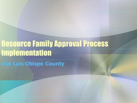 Resource Family Approval Process Implementation